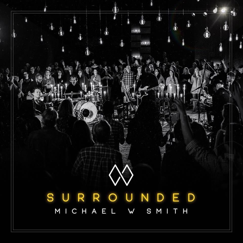 Michael W Smith Christmas Tour 2021 Surrounded Michael W Smith Acd
